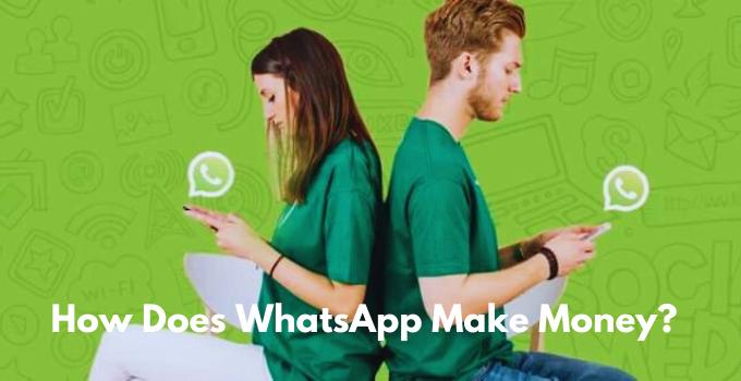 How Does WhatsApp Make Money? (Revenue Model 2021)